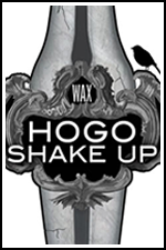 Wax's Hogo Shake Up