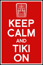 Keep Calm and Tiki On!